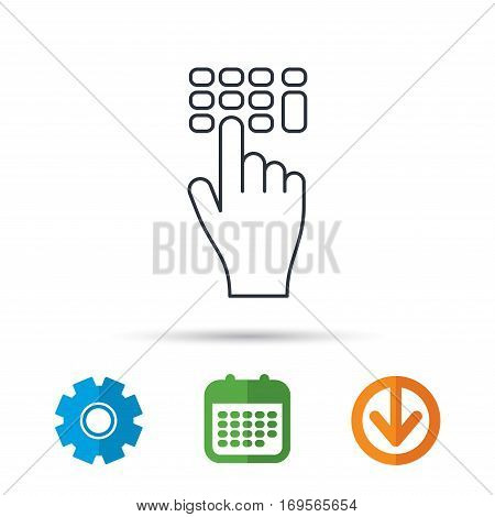 Enter pin code icon. Click hand pointer sign. Calendar, cogwheel and download arrow signs. Colored flat web icons. Vector
