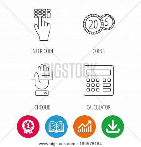 Calculator, coins and cheque icons. Enter code linear sign. Award medal, growth chart and opened book web icons. Download arrow. Vector
