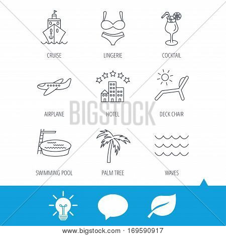 Cruise, waves and cocktail icons. Hotel, palm tree and swimming pool linear signs. Airplane, deck chair and lingerie flat line icons. Light bulb, speech bubble and leaf web icons. Vector