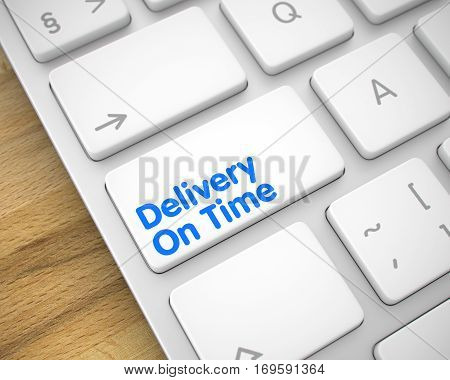 Service Concept. White Button on the Slim Aluminum Keyboard. Modern Laptop Keyboard Button Showing the InscriptionDelivery On Time. Message on Keyboard White Button. 3D Illustration.