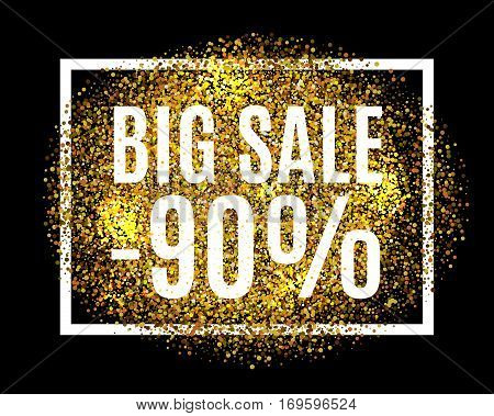 Gold Glitter Background Big Sale 90 Percent Off Sale Promotion Tag. New Year, Christmas Shop Offer.