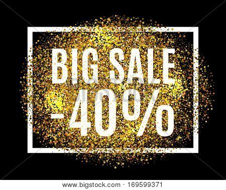 Gold Glitter Background Big Sale 40 Percent Off Sale Promotion Tag. New Year, Christmas Shop Offer.
