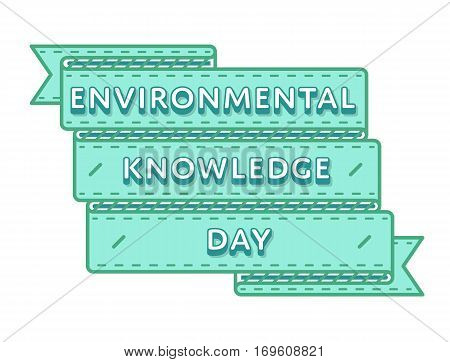Environmental Knowledge day emblem isolated illustration on white background. 15 april global ecology holiday event label, greeting card decoration graphic element