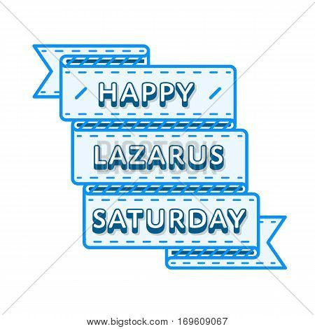 Happy Lazarus Saturday emblem isolated illustration on white background. 8 april world orthodox holiday event label, greeting card decoration graphic element