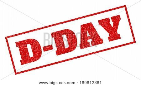 Red rubber seal stamp with D-Day text. Vector caption inside rectangular banner. Grunge design and dust texture for watermark labels. Inclined sticker.