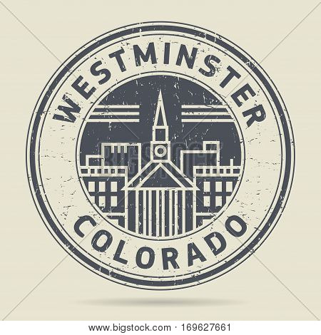 Grunge rubber stamp or label with text Westminster Colorado written inside vector illustration