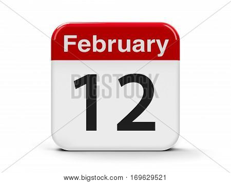 Calendar web button - The Twelfth of February - International Day of Marriage Agencies Lincoln's Birthday and Red Hand Day three-dimensional rendering 3D illustration