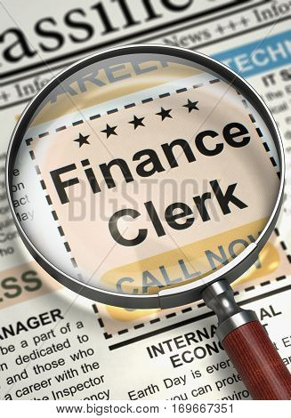Finance Clerk. Newspaper with the Searching Job. Finance Clerk - Close View of Jobs in Newspaper with Loupe. Hiring Concept. Blurred Image. 3D.