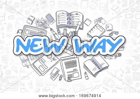 Doodle Illustration of New Way, Surrounded by Stationery. Business Concept for Web Banners, Printed Materials.
