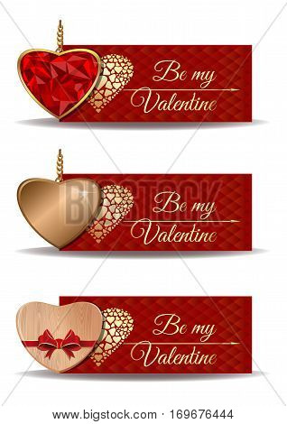 Colorful banners set for Valentine's Day. Be my Valentine. Golden heart, wooden heart, shaped ruby heart in a gold frame. Vector illustration