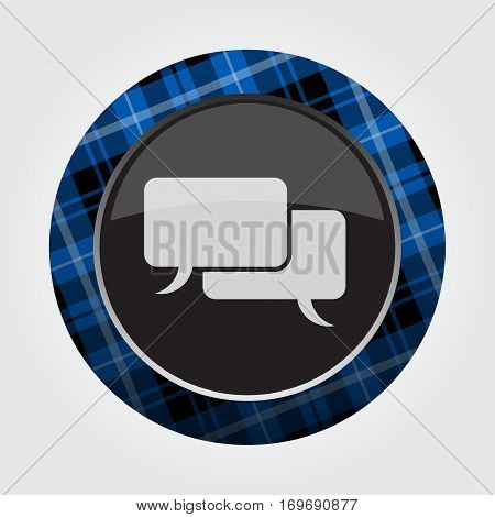black isolated button with blue black and white tartan pattern on the border light gray speech bubbles icon in front of a gray background
