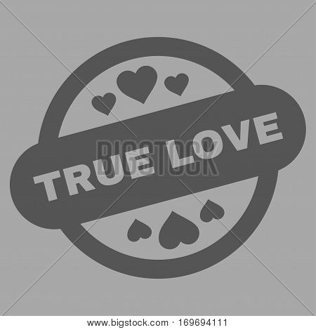 True Love Stamp Seal flat icon. Vector dark gray symbol. Pictograph is isolated on a silver background. Trendy flat style illustration for web site design logo ads apps user interface.