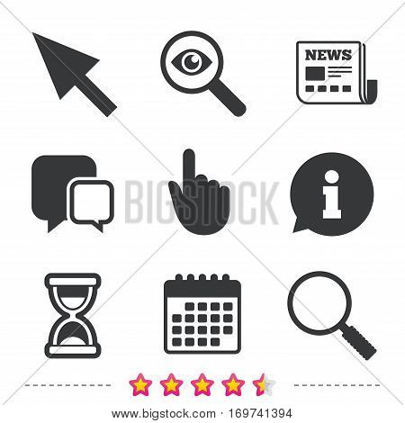 Mouse cursor and hand pointer icons. Hourglass and magnifier glass navigation sign symbols. Newspaper, information and calendar icons. Investigate magnifier, chat symbol. Vector