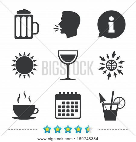 Drinks icons. Coffee cup and glass of beer symbols. Wine glass and cocktail signs. Information, go to web and calendar icons. Sun and loud speak symbol. Vector