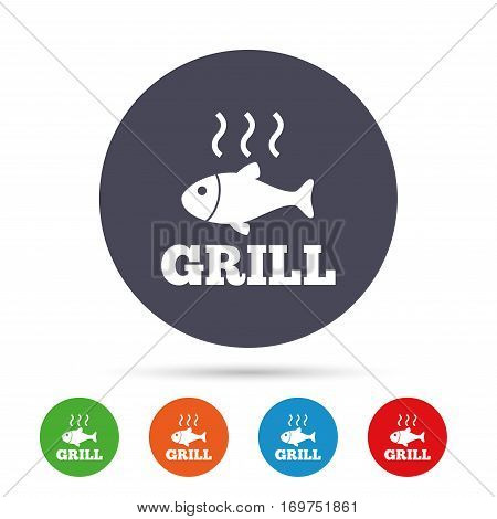 Fish grill hot sign icon. Cook or fry fish symbol. Round colourful buttons with flat icons. Vector