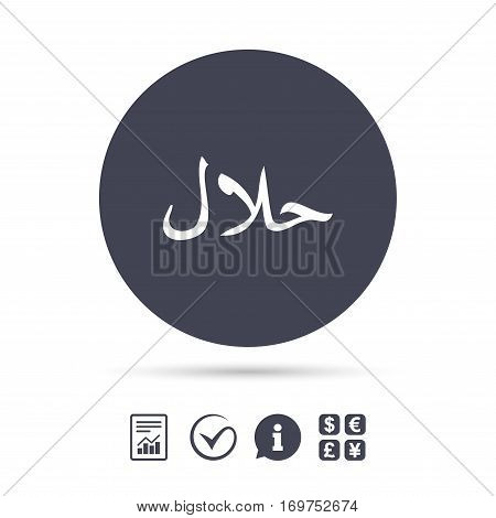 Halal food product sign icon. Natural muslims food symbol. Report document, information and check tick icons. Currency exchange. Vector