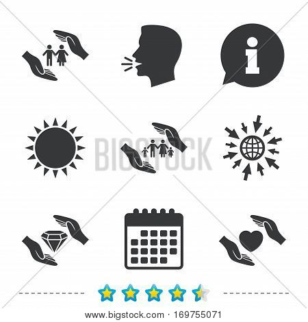 Hands insurance icons. Couple and family life insurance symbols. Heart health sign. Diamond jewelry symbol. Information, go to web and calendar icons. Sun and loud speak symbol. Vector