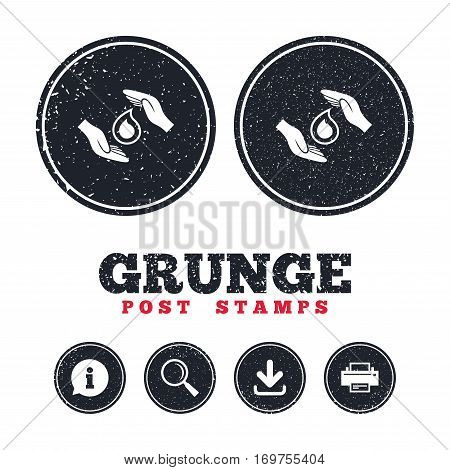 Grunge post stamps. Save water sign icon. Hands protect cover water drop symbol. Environmental protection. Information, download and printer signs. Aged texture web buttons. Vector