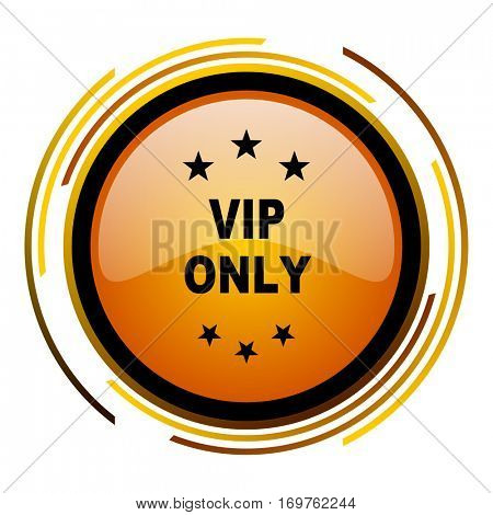 VIP only vector icon. Modern design round orange button isolated on white background for web and applications in eps10.