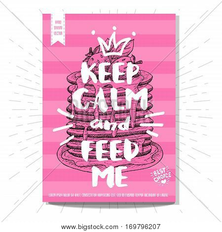 Hand drawn, card, poster. Keep calm and feed me, pancakes, best choice, heart, crown. Lettering, retro background. Sketch style vector.