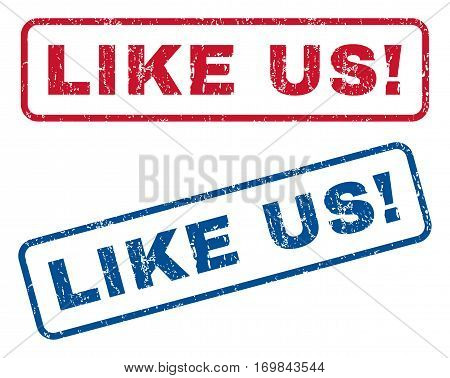 Like Us exclamation text rubber seal stamp watermarks. Vector style is blue and red ink caption inside rounded rectangular banner. Grunge design and dust texture. Blue and red signs.