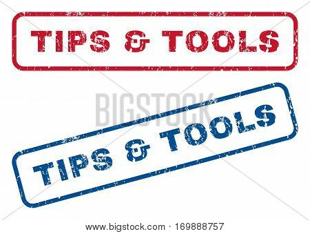 Tips and Tools text rubber seal stamp watermarks. Vector style is blue and red ink caption inside rounded rectangular shape. Grunge design and scratched texture. Blue and red stickers.