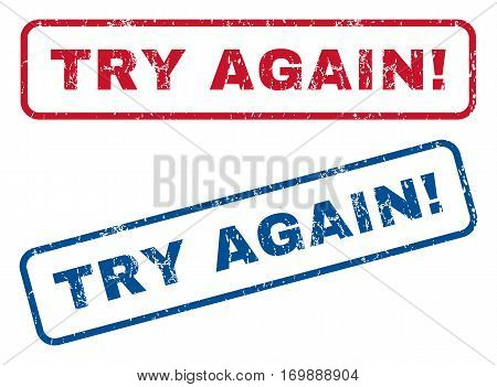 Try Again exclamation text rubber seal stamp watermarks. Vector style is blue and red ink caption inside rounded rectangular banner. Grunge design and scratched texture. Blue and red signs.
