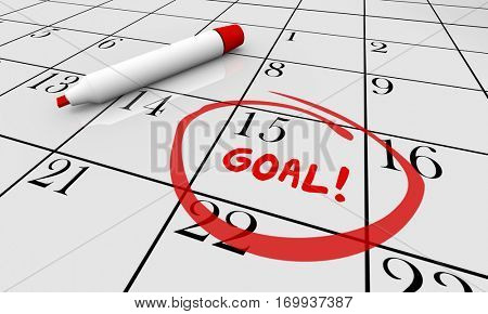 Goal Accomplish Achieve Mission Calendar Word Circled 3d Illustration