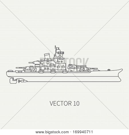 Line flat vector retro icon naval battleship. Dreadnought warship. Cartoon vintage style. War. Navy. Ocean. Sea. Guns. Armor. Squadron. Captain. Sail Simple Illustration and element for design