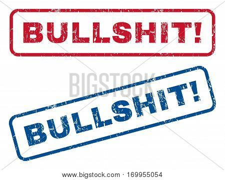 Bullshit exclamation text rubber seal stamp watermarks. Vector style is blue and red ink caption inside rounded rectangular banner. Grunge design and unclean texture. Blue and red signs.