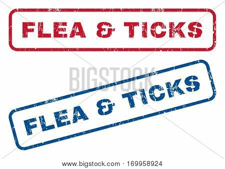 Flea and Ticks text rubber seal stamp watermarks. Vector style is blue and red ink caption inside rounded rectangular banner. Grunge design and unclean texture. Blue and red stickers.