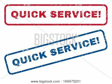 Quick Service exclamation text rubber seal stamp watermarks. Vector style is blue and red ink caption inside rounded rectangular shape. Grunge design and scratched texture. Blue and red emblems.
