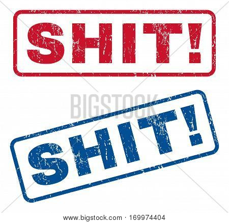 Shit exclamation text rubber seal stamp watermarks. Vector style is blue and red ink caption inside rounded rectangular shape. Grunge design and dust texture. Blue and red stickers.