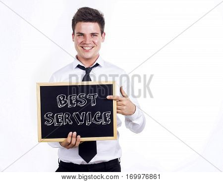 Best Service - Young Smiling Businessman Holding Chalkboard With Text