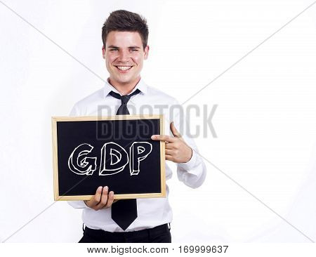Gdp - Young Smiling Businessman Holding Chalkboard With Text