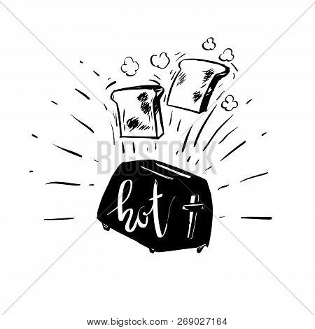 Hot Text Hand Drawn Calligraphy, Brush Pen Lettering On Toaster. Design For Greeting Card, Promo Lea