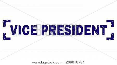 Vice President Tag Seal Stamp With Grunge Texture. Text Tag Is Placed Inside Corners. Blue Vector Ru