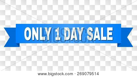 Only 1 Day Sale Text On A Ribbon. Designed With White Title And Blue Tape. Vector Banner With Only 1