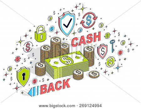 Cash Back Concept, Cash Money Dollar Stacks And Cent Coins Piles With Lettering Isolated On White. I