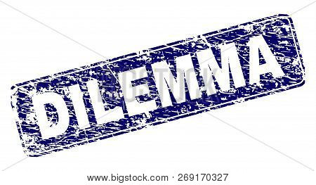 Dilemma Stamp Seal Imprint With Distress Style. Seal Shape Is A Rounded Rectangle With Frame. Blue V