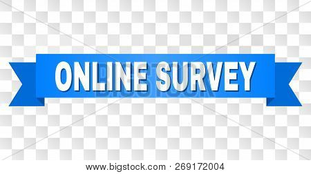 Online Survey Text On A Ribbon. Designed With White Caption And Blue Stripe. Vector Banner With Onli