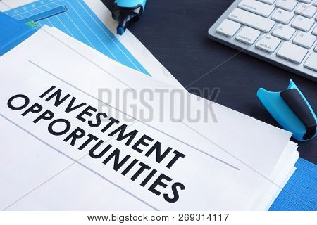 Investment Opportunities Report In The Blue Folder.