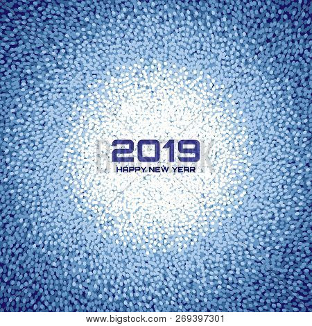 New Year 2019 Card Background. Christmas Blue Circle Frame. Confetti White Circle Dots Texture. Vect