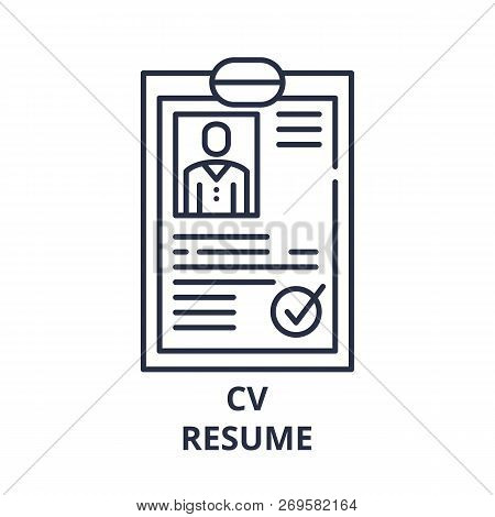 Cv Resume Line Icon Concept. Cv Resume Vector Linear Illustration, Symbol, Sign