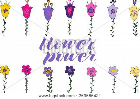 Flower Power Hand Lettering. Hand Drawn Flowers And Leaves Doosale Of Flowers Hand Lettering. Hand D
