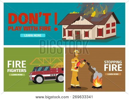 Vector Illustration Cartoon Fire Extinguishing. Set Banner Image Fire Fighting Concepts. Dont Play W