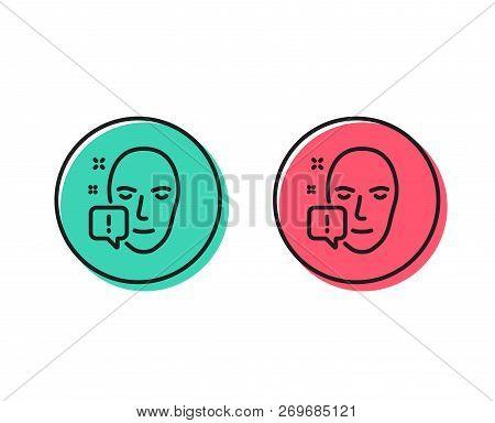 Face Attention Line Icon. Exclamation Mark Sign. Facial Identification Info Symbol. Positive And Neg
