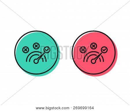 Correct Answer Line Icon. Speedometer Concept Sign. Check Symbol. Positive And Negative Circle Butto