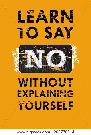 Learn To Say No Without Explaining Yourself Inspiring Quote Vector Illustration
