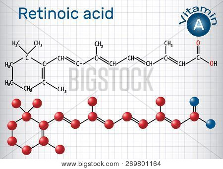 Retinoic Acid Is A Metabolite Of Vitamin A (retinol) . Structural Chemical Formula And Molecule Mode